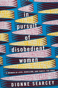 In Pursuit of Disobedient Women by Dionne Searcey