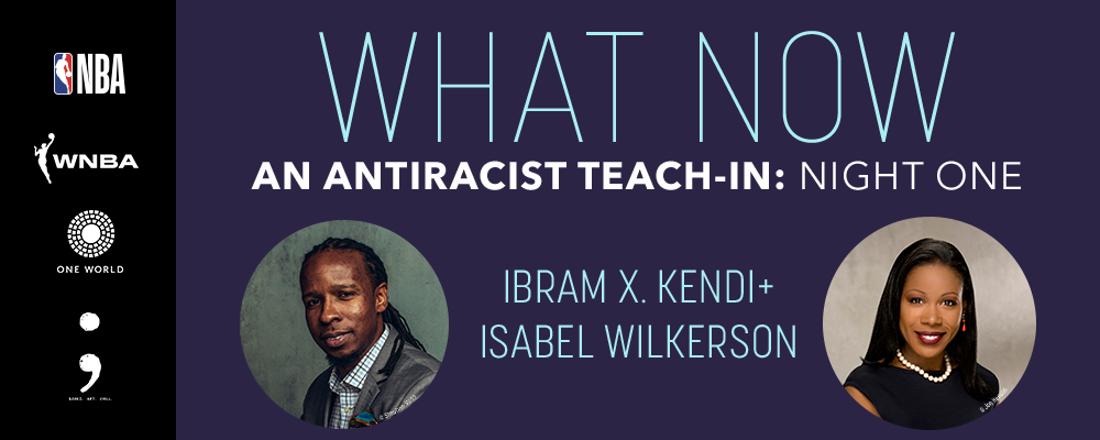 An Antiracist Teach-in: Ibram X. Kendi with Isabel Wilkerson