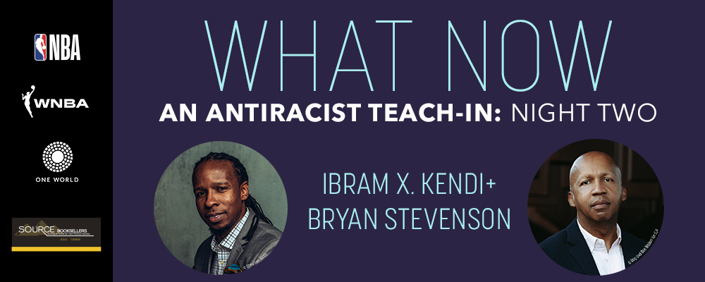 An Antiracist Teach-in: Ibram X. Kendi with Bryan Stevenson