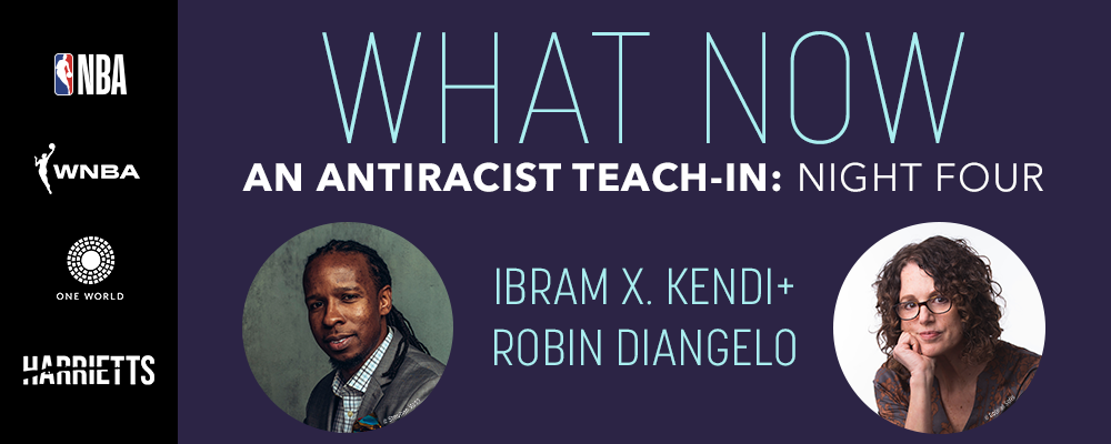 An Antiracist Teach-in: Ibram X. Kendi with Robin DiAngelo