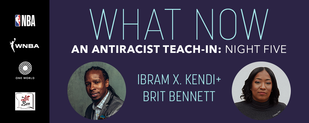 An Antiracist Teach-in: Ibram X. Kendi with Brit Bennett
