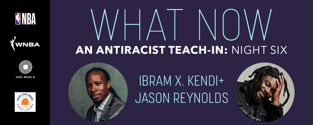 An Antiracist Teach-in: Ibram X. Kendi with Jason Reynolds
