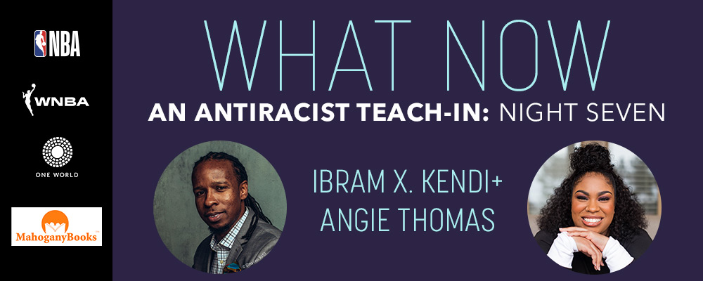 An Antiracist Teach-in: Ibram X. Kendi with Angie Thomas