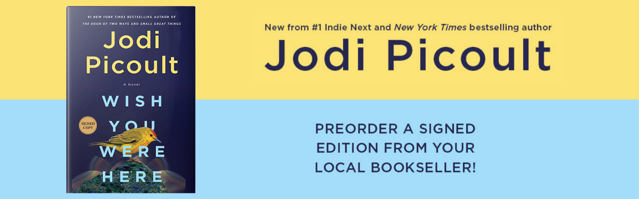 Preorder Jodi Picoult's WISH YOU WERE HERE